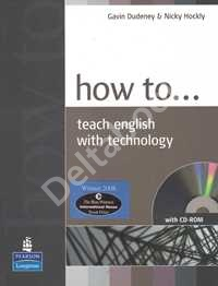 How to Teach English with Technology + CD-ROM
