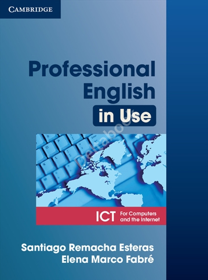 Professional English in Use ICT (Computers and Internet)