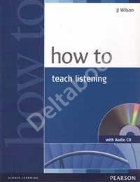 How to Teach Listening + Audio CD