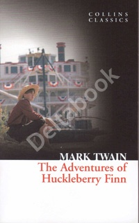 The Adventures of Huckleberry Finn (Collins Classics)
