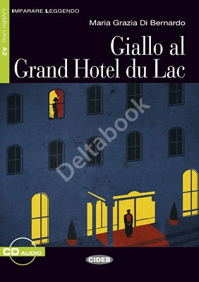 Giallo al Grand Hotel du Lac + Audio CD