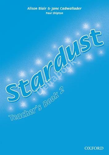 Stardust 2 Teacher's Book  Книга для учителя