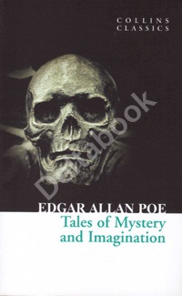 Tales of Mistery and Imagination (Collins Classics)