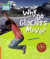 Why Do Glaciers Move?